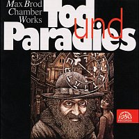 Různí interpreti – Brod: Komorní skladby - Tod und Paradies