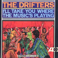 The Drifters – I'll Take You Where The Music's Playing