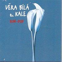 Vera Bila, Kale – Rom Pop