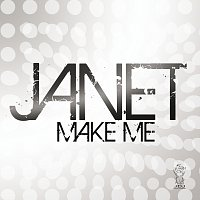 Janet – Make Me
