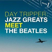 Přední strana obalu CD Day Tripper: Jazz Greats Meet The Beatles Volume 1