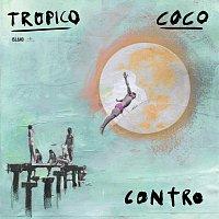 TROPICO, CoCo – Contro