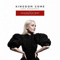 Anna Bergendahl – Kingdom Come (feat. SoundFactory) [The SoundFactory Remixes]