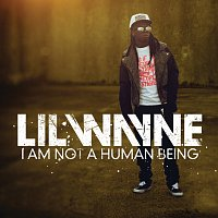 Lil Wayne – I Am Not A Human Being [Edited Version]