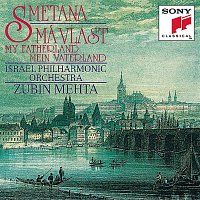 Zubin Mehta, Israel Philharmonic Orchestra, Bedřich Smetana – Smetana:  Má Vlast (My Fatherland)