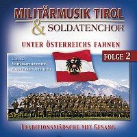 Militarmusik Tirol, Ein Soldatenchor – Unter Osterreichs Fahnen
