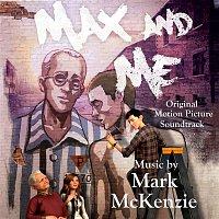Mark Mckenzie, London Voices, The Max & Me London Orchestra – Max & Me (Original Motion Picture Score)