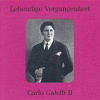 Carlo Galeffi – Lebendige Vergangenheit - Carlo Galeffi (Vol.2)