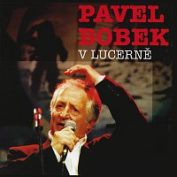 Pavel Bobek – V Lucerne