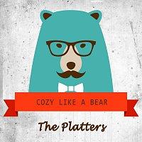 The Platters – Cozy Like A Bear