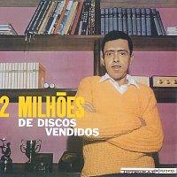 Anisio Silva – 2 Milhoes De Discos Vendidos