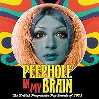 Various  Artists – Peephole In My Brain: The British Progressive Pop Sound Of 1971