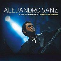 Alejandro Sanz – El tren de los momentos - En vivo desde Buenos Aires