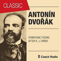 Prague Radio Symphony Orchestra – Antonín Dvořák: Symphonic Poems after Karel Jaromír Erben