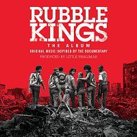 Rubble Kings: The Album [Original Music Inspired By The Documentary]