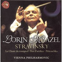 Wiener Philharmoniker, Lorin Maazel, Igor Stravinsky – Igor Stravinsky: Pétrouchka, Le Chant du rossignol, Feu d'artifice,