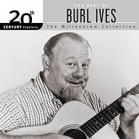 Burl Ives – 20th Century Masters: The Best of Burl Ives - The Millennium Collection