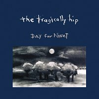 The Tragically Hip – Day For Night