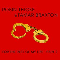 Robin Thicke, Tamar Braxton – For The Rest Of My Life [Part 2]