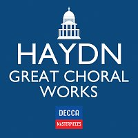 Různí interpreti – Decca Masterpieces: Haydn Great Choral Works
