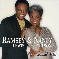 Ramsey Lewis, Nancy Wilson – Meant To Be
