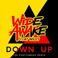 WiDE AWAKE, Wiley – Down Up (The Partysquad Remix)