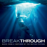 Různí interpreti – Breakthrough [Music From & Inspired By The Motion Picture]