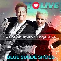 René Shuman, Angel Eye – Blue suede shoes