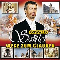 Přední strana obalu CD Wege zum Glauben - Oswald Sattler singt religiose Lieder