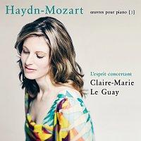 Claire-Marie Le Guay – Haydn-Mozart: L'esprit concertant (OEuvres pour piano 3)