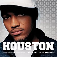 Houston – Ain't Nothing Wrong
