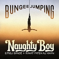 Naughty Boy, Emeli Sandé, Rahat Fateh Ali Khan – Bungee Jumping