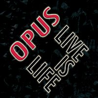 Opus – Live Is Life (Live)