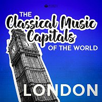 Various Artists.. – Classical Music Capitals of the World: London