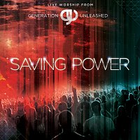 Generation Unleashed – Saving Power [Live/Deluxe Edition]