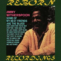 Jimmy Witherspoon – Some of My Best Friends Are the Blues (HD Remastered)