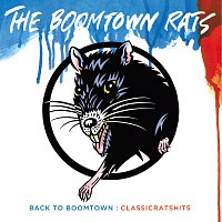 The Boomtown Rats – Back To Boomtown : Classic Rats Hits