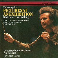 Sir Colin Davis, Royal Concertgebouw Orchestra – Mussorgsky: Pictures At An Exhibition; Night On The Bare Mountain