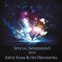 Artie Shaw And His Orchestra – Special Impressions
