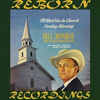 Bill Monroe And His Bluegrass Boys – I'll Meet You in Church Sunday Morning (HD Remastered)