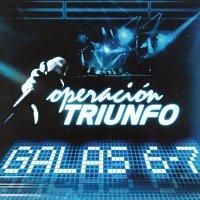 Různí interpreti – Operación Triunfo [Galas 6 - 7 / 2005]