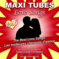 Gilles David Orchestra – Maxi Tubes - Love Songs - Vol. 6