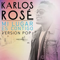 Karlos Rosé – Mi Lugar Es Contigo [Version Pop]