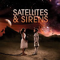 Satellites, Sirens – Satellites &  Sirens