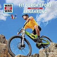 Was Ist Was – 38: Fit durch Sport / Ernahrung