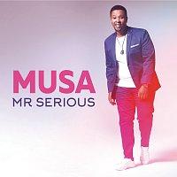 Musa – Mr Serious