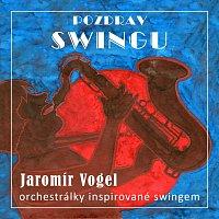Vogel music orchestra – Pozdrav swingu
