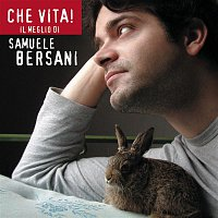 Samuele Bersani – Che Vita! Il Meglio Di Samuele Bersani
