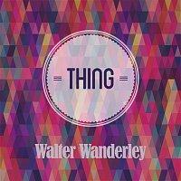Walter Wanderley – Thing