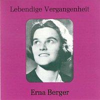 Erna Berger – Lebendige Vergangenheit - Erna Berger